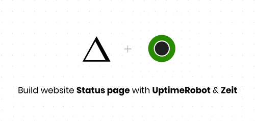 Website Status Page with Uptime Robot & Zeit